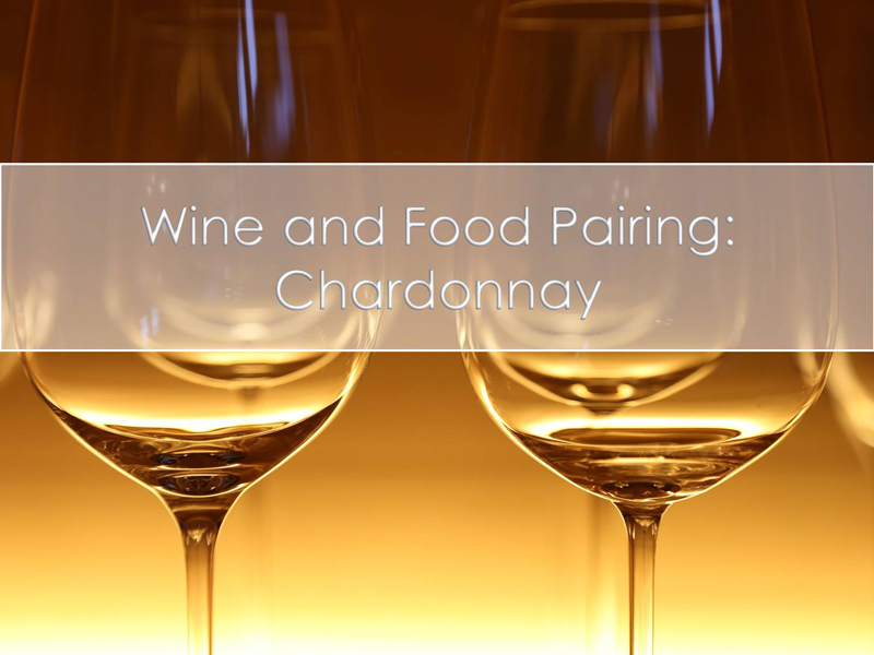 How to Pair Chardonnay with Food